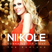 NIKKOLE - Gonna Get It Right REMIXES