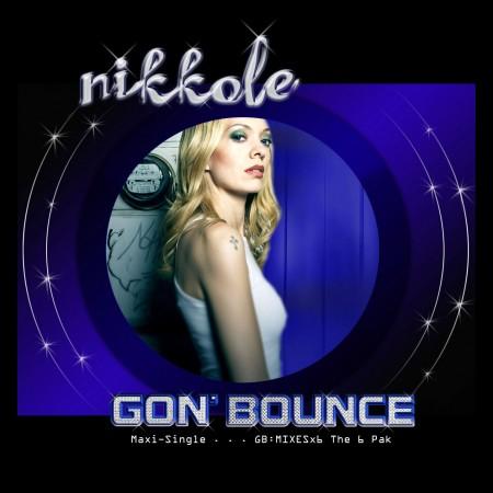 Nikkole - Gon' Bounce
