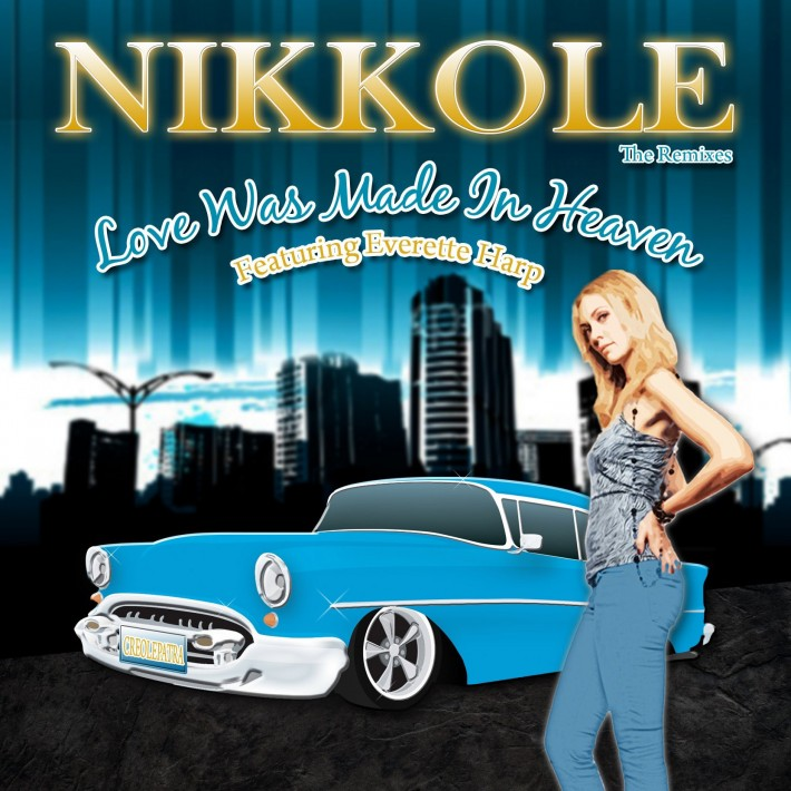 Nikkole- Love Was Made In Heaven