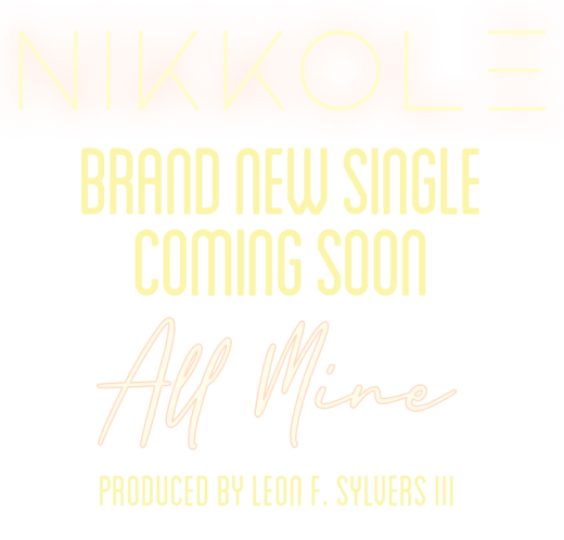 NIKKOLE - Brand New Single Coming Soon - ALL MINE